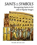Saints and their Symbols: Recognizing Saints in Art and in Popular Images
