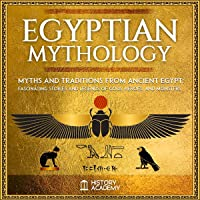 Egyptian Mythology: Traditions and Myths from Ancient Egypt