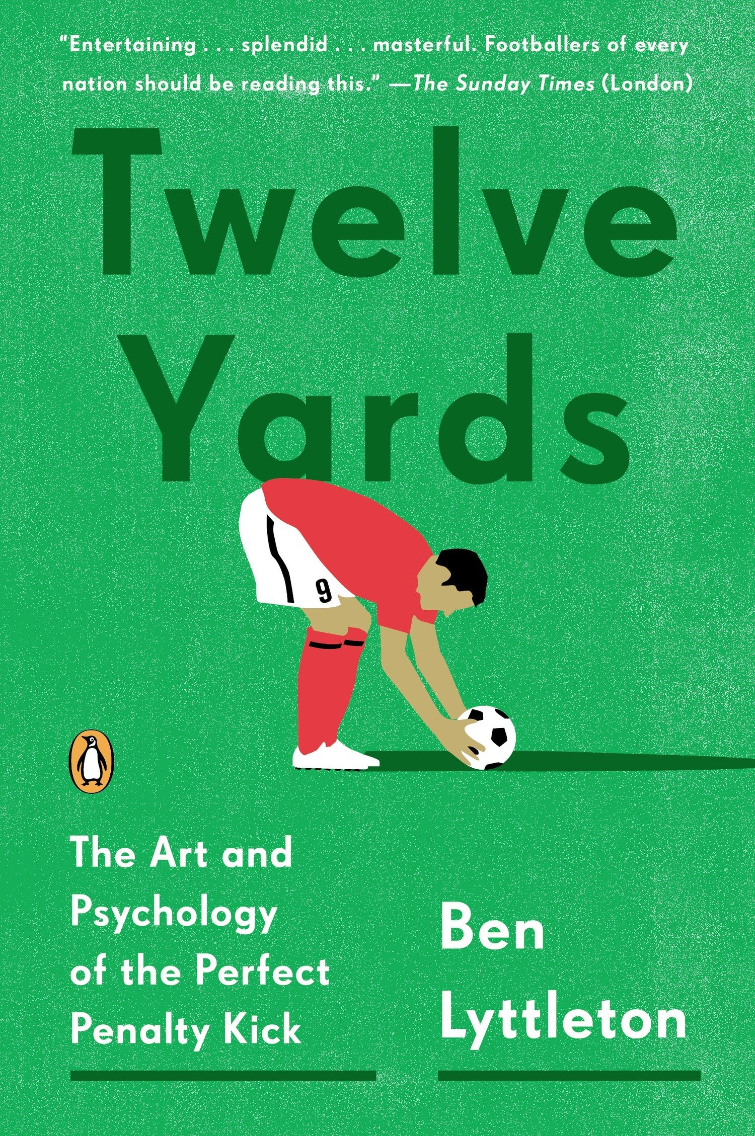 Twelve Yards: The Art and Psychology of the Perfect Penalty Kick: Amazon.es: Lyttleton, Ben: Libros en idiomas extranjeros
