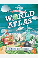 Amazing World Atlas: Bringing the World to Life (Lonely Planet Kids) Kindle Edition