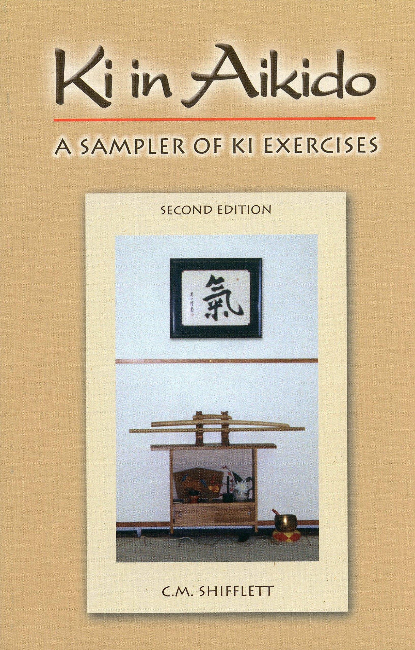 Ki in Aikido, Second Edition: A Sampler of Ki Exercises