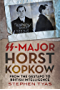 Ss-Major Horst Kopkow: From the Gestapo to British Intelligence (English Edition)