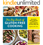 The Big Book of Gluten Free Cooking: Delicious Meals, Breads, and Sweets for a Happy, Healthy Gluten-Free Life