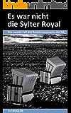 Es war nicht die Sylter Royal: Der zweite Fall des Redaktionsteams der RA (RA Krimis 2)