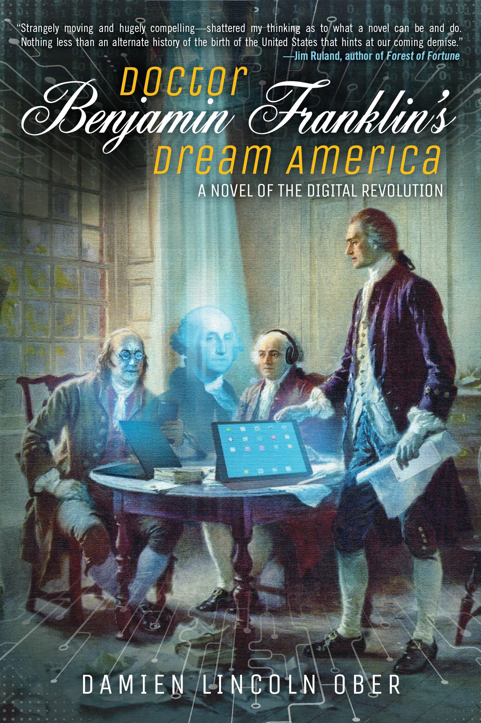 Download Doctor Benjamin Franklin's Dream America: A Novel of the Digital Revolution pdf epub