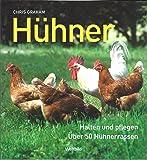 Hühner: Halten und pflegen . Über 50 Hühnerrassen