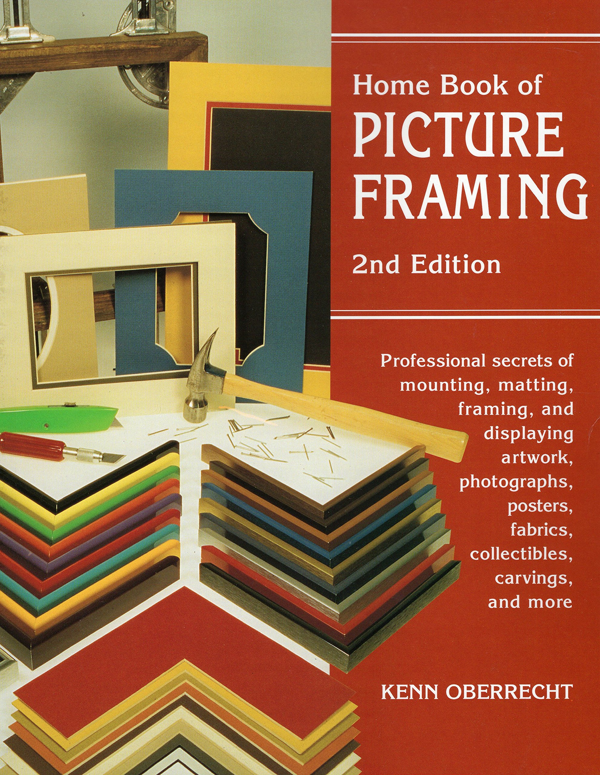 Home Book of Picture Framing: Professional Secrets of Mounting ...
