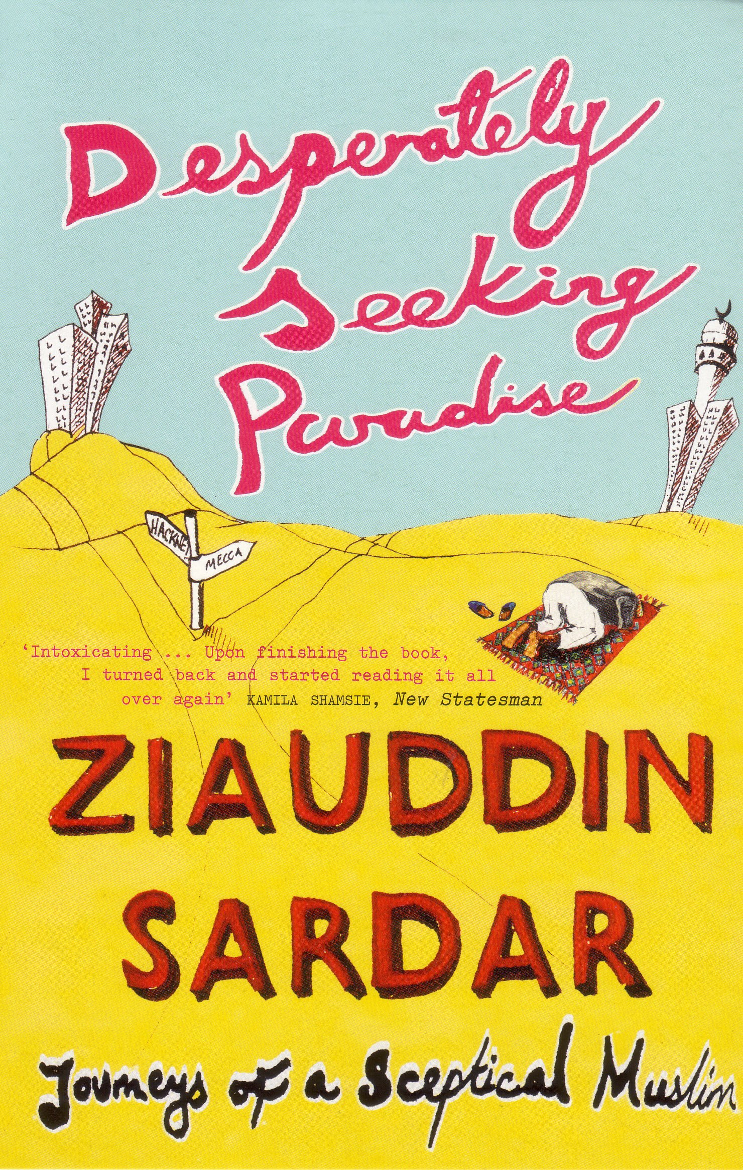 Read Online Desperately Seeking Paradise: Journeys of a Sceptical Muslim pdf epub
