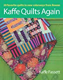 Kaffe Quilts Again: 20 Favorite Quilts in New Colorways from Rowan