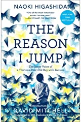 The Reason I Jump: The Inner Voice of a Thirteen-Year-Old Boy with Autism Paperback