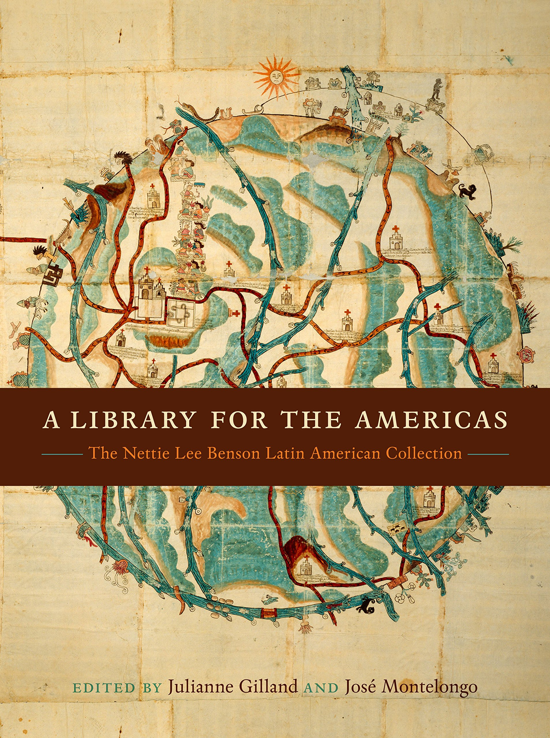 A Library for the Americas: The Nettie Lee Benson Latin American Collection by University of Texas Press