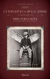 La biblioteca delle anime: Il terzo libro di Miss Peregrine. La casa dei ragazzi speciali