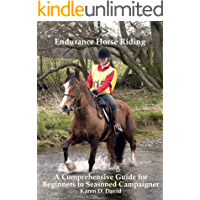 Endurance Horse Riding: A Comprehensive Guide for Beginner to Seasoned Campaigner