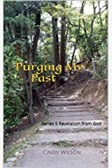 Purging My Past: Series 5 Revelation from God (Series Revelation from God) Kindle Edition