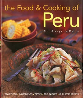 The everything peruvian cookbook includes conchitas a la parmesana the food and cooking of peru traditions ingredients tastes and techniques in 60 forumfinder Image collections