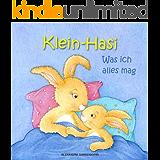 Klein-Hasi - Was ich alles mag. Ein Bilderbuch für die Kleinsten.