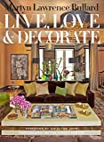 Martyn Lawrence-Bullard: Live, Love, and Decorate