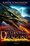 A Bond of Destiny and Dragons (The Goddess and the Guardians Book 0)