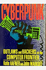 Cyberpunk: Outlaws and Hackers on the Computer Frontier Kindle Edition
