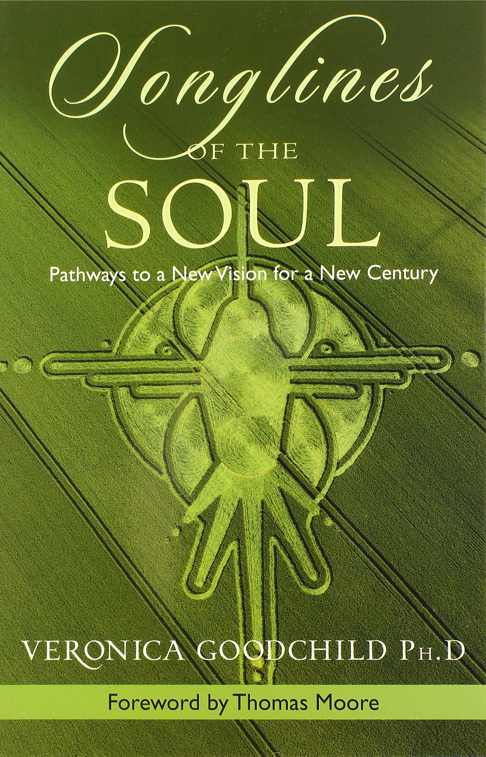 Amazon songlines of the soul pathways to a new vision for a amazon songlines of the soul pathways to a new vision for a new century 9780892541683 veronica goodchild phd thomas moore books fandeluxe Choice Image