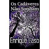 Os Cadáveres Não Sonham (Portuguese Edition)