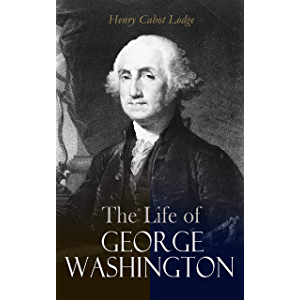 The Life of George Washington: Complete Edition (Vol. 1&2)