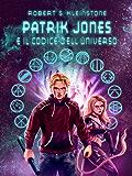 Patrik Jones e il Codice dell'Universo