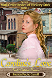 Caroline's Love: Historical Western Romance (Mail Order Brides of Hickory Stick Book 1)