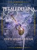 Petali di Luna (Once Upon a Steam Vol. 2)