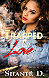 TRAPPED IN LOVE