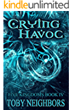 Crying Havoc (The Five Kingdoms Book 4)