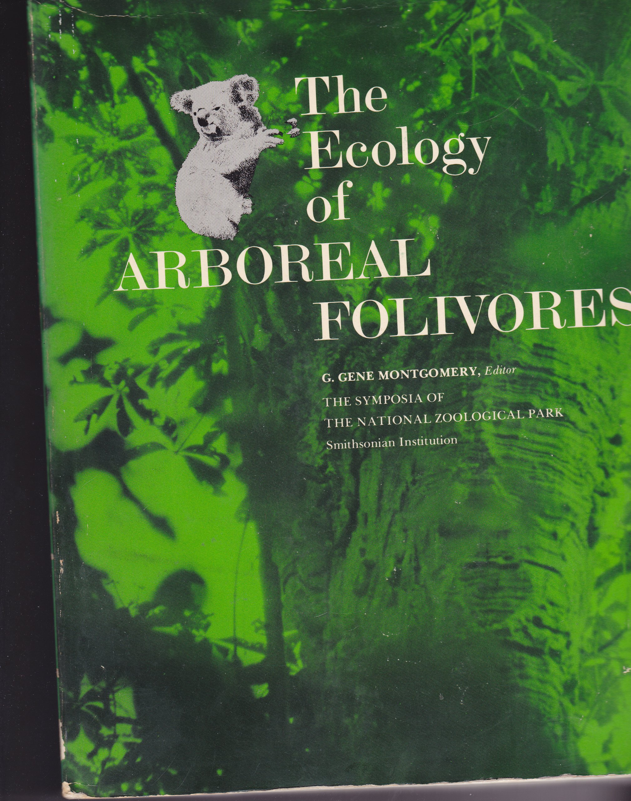 Ecology of Arboreal Folivores (Symposia of the National Zoological Park):  Amazon.co.uk: Montgomery, G.Gene: 9780874746464: Books