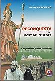 RECONQUISTA ou Mort de l'Europe