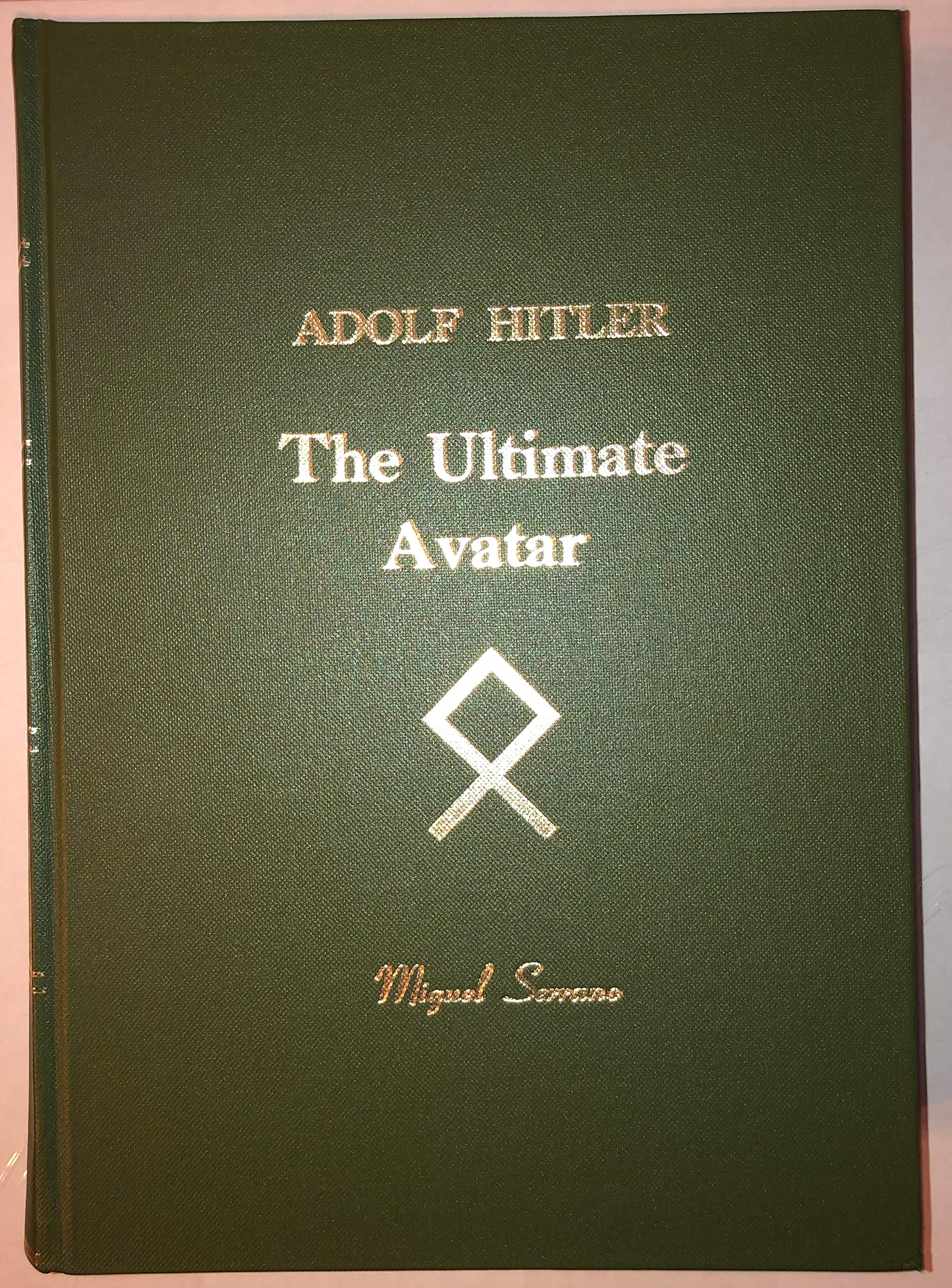 Adolf Hitler The Ultimate Avatar By Miguel Serrano