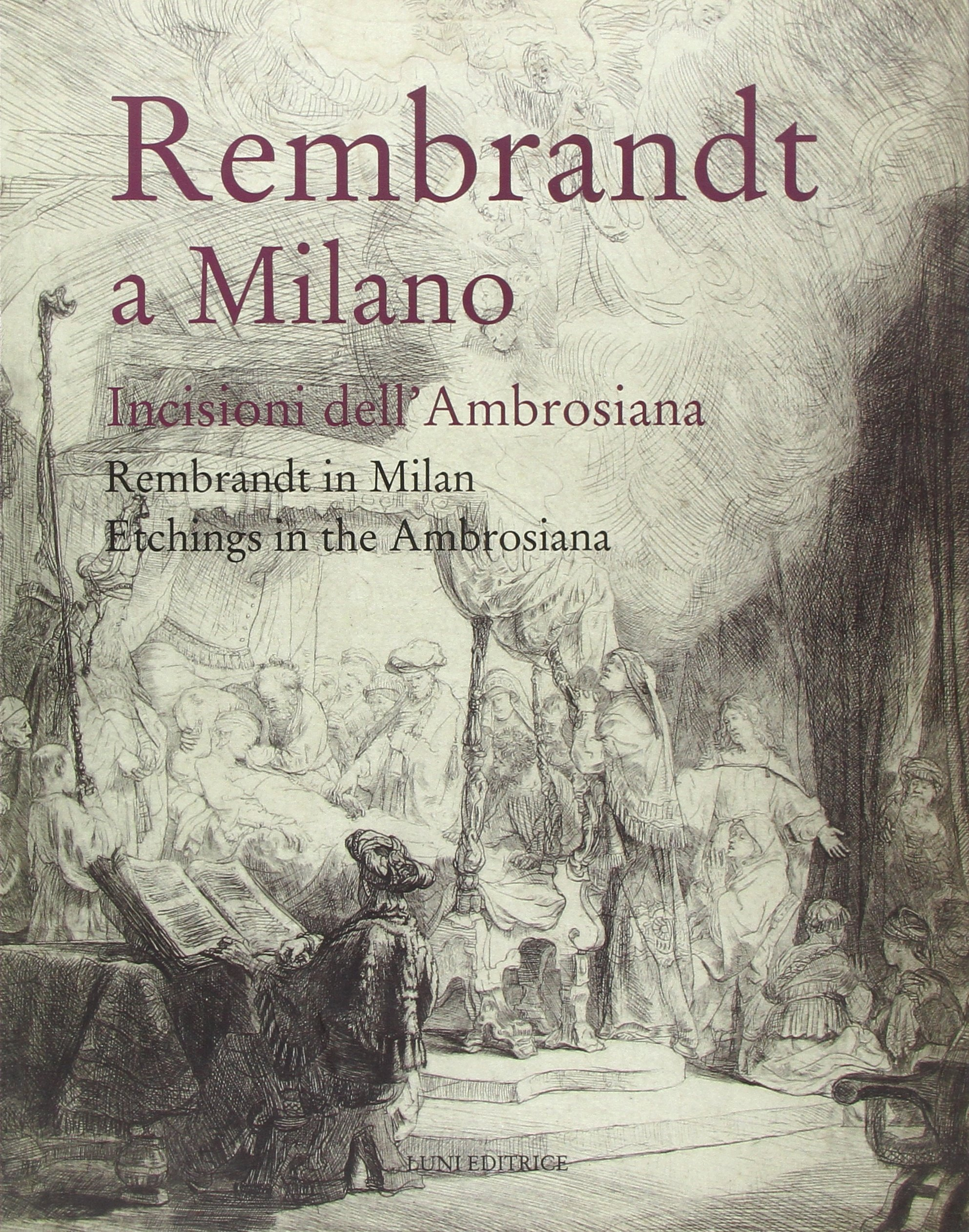 rembrandt a milano incisioni dellambrosiana rembrandt in milan etchings in the ambrosiana