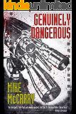 Genuinely Dangerous: A Novel