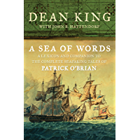 A Sea of Words: A Lexicon and Companion to the Complete Seafaring Tales of Patrick O'Brian