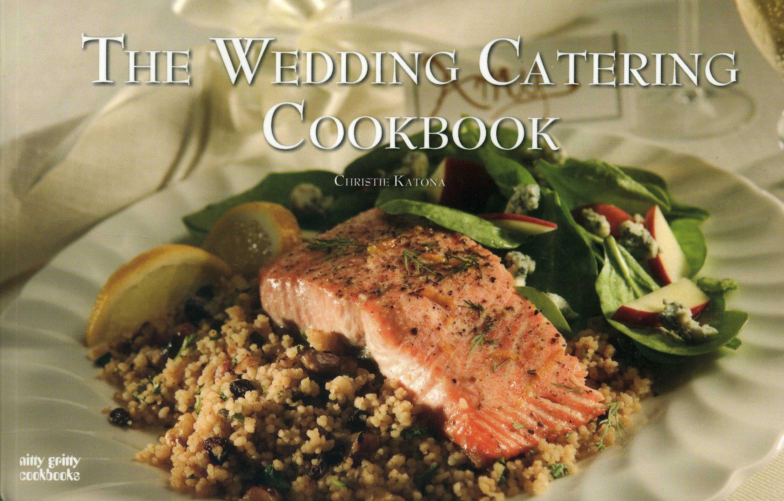 The Wedding Catering Cookbook Christie Katona Thomas