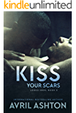 Kiss Your Scars (Loose Ends Book 3)