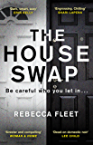 The House Swap: The powerful thriller with a heartbreaking ending