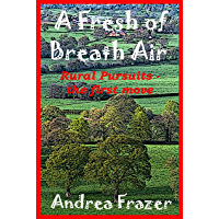 A Fresh of Breath Air (Rural Pursuits - The first move Book 1)