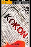 KOKON (Thriller) Noah Fitz (Ein-Mike-Wedekind-Thriller #1) (German Edition)