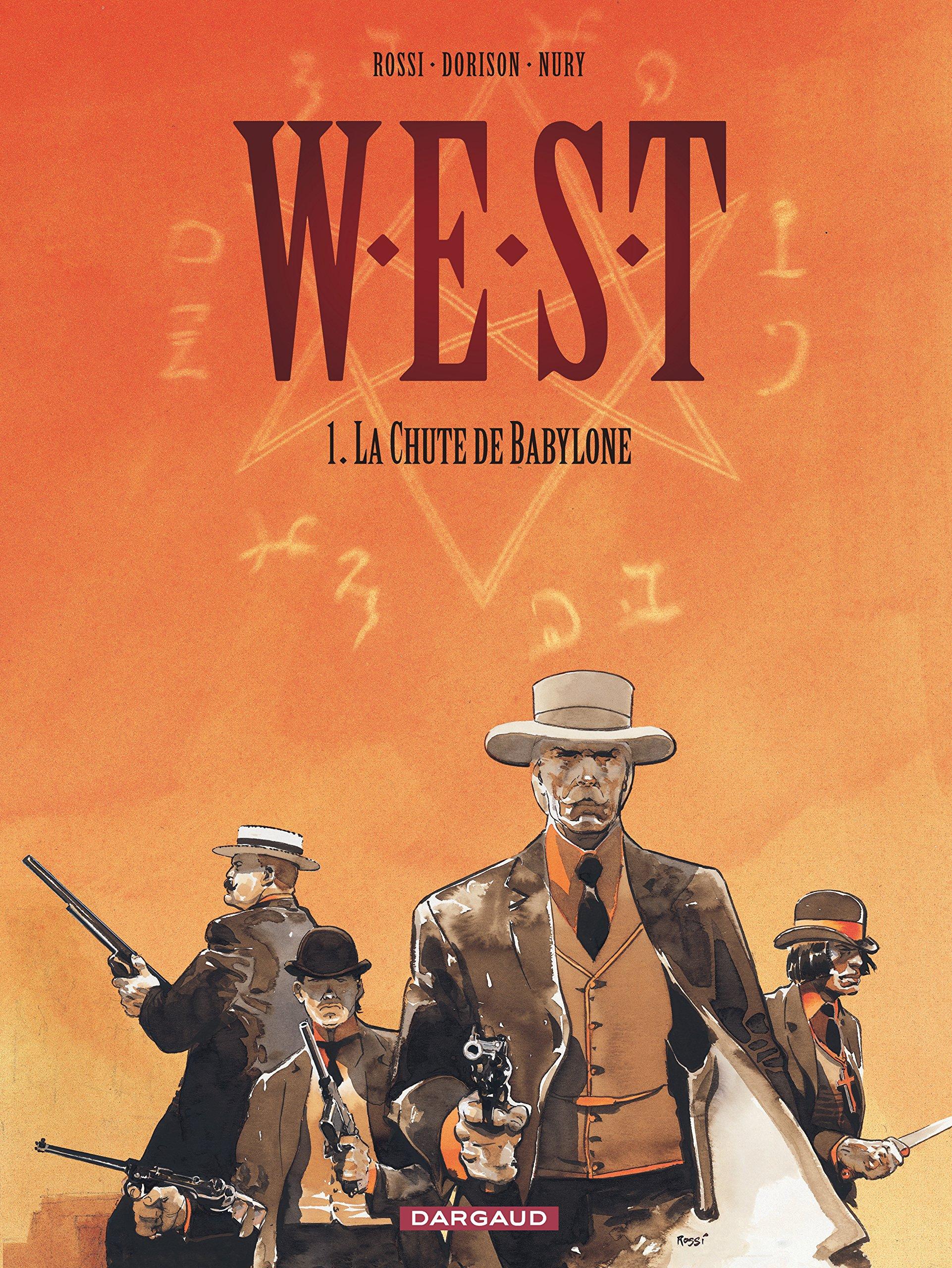 W.E.S.T, tome 1 : La Chute de Babylone Album – 4 mars 2005 Christian Rossi Fabien Nury Xavier Dorison Dargaud