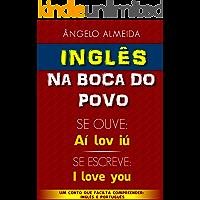 "INGLÊS na boca do povo.: SE FALA ""Aí lov iú"" SE ESCREVE ""I love you"" (Inglês do Povo Livro 1)"