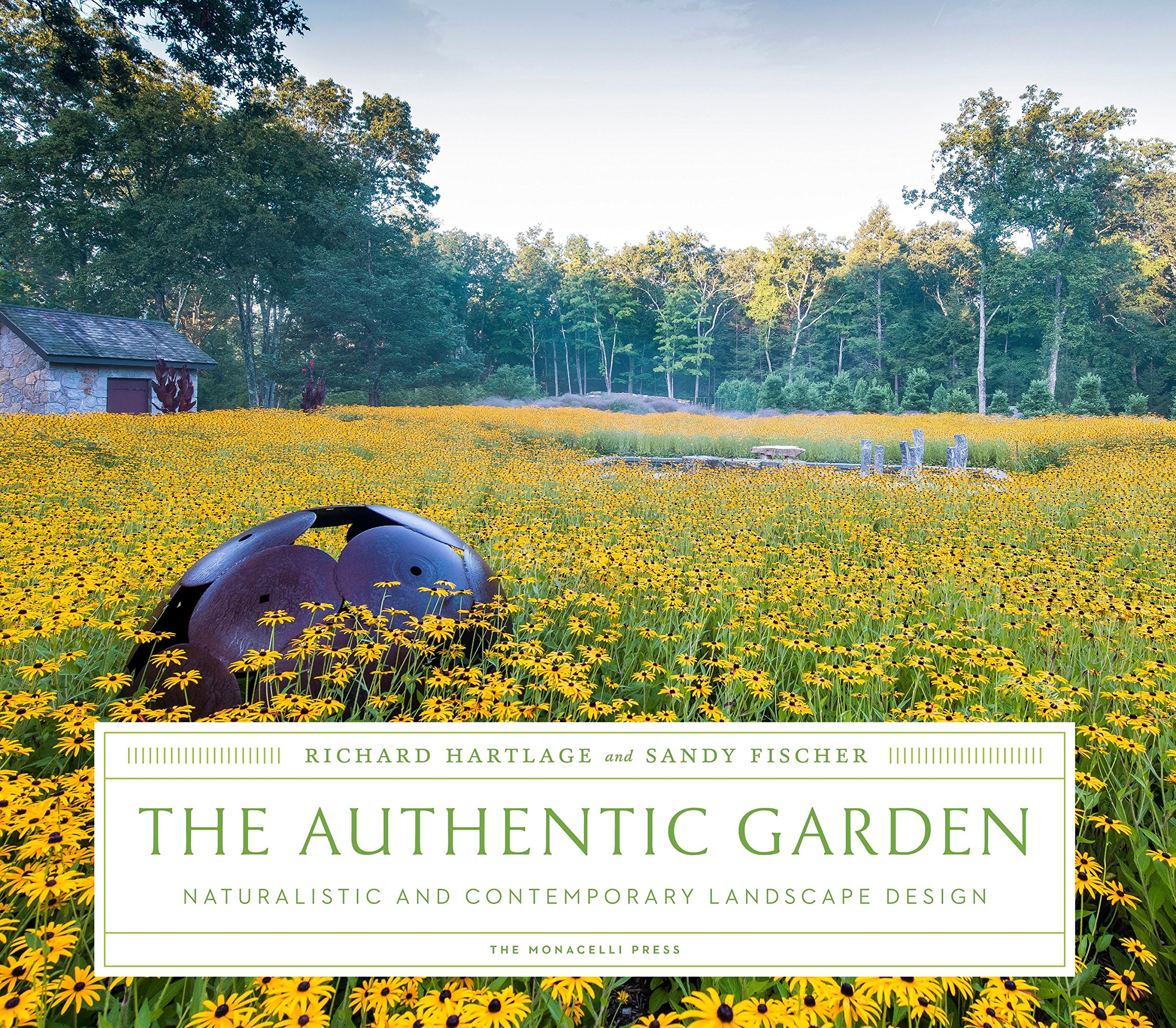 The Authentic Garden: Naturalistic And Contemporary Landscape Design  Hardcover U2013 November 17, 2015