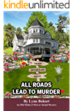 All Roads Lead To Murder (Old Maids of Mercer Island Mystery Book 4)