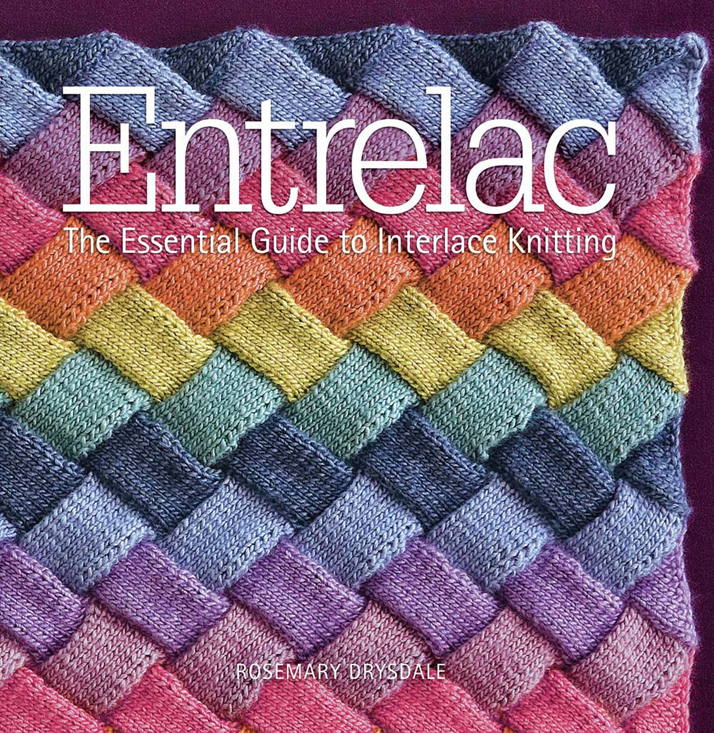 Entrelac The Essential Guide To Interlace Knitting Rosemary