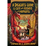 A Dragon's Guide to the Care and Feeding of Humans