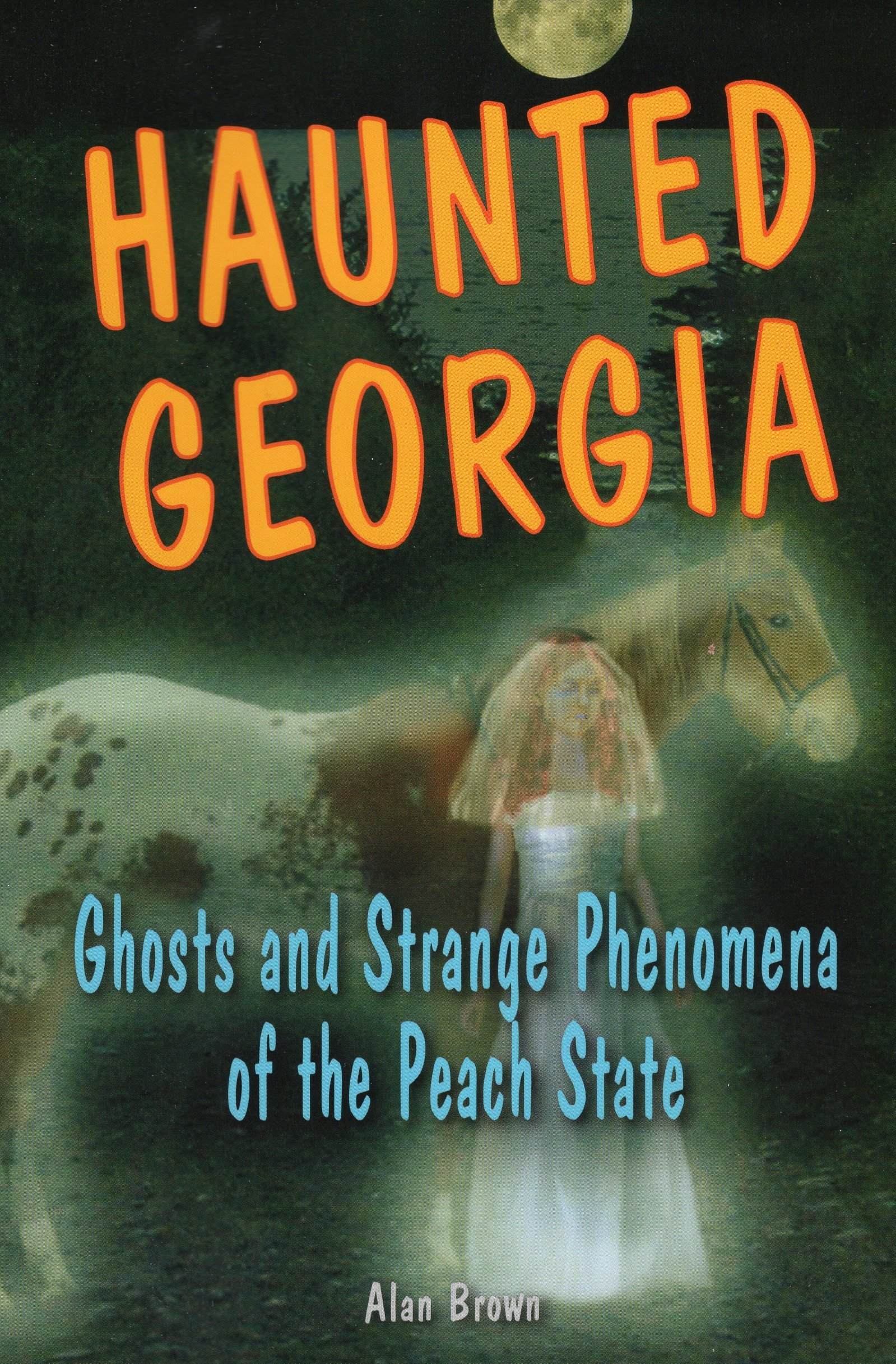 Download Haunted Georgia: Ghosts and Strange Phenomena of the Peach State (Haunted Series) pdf