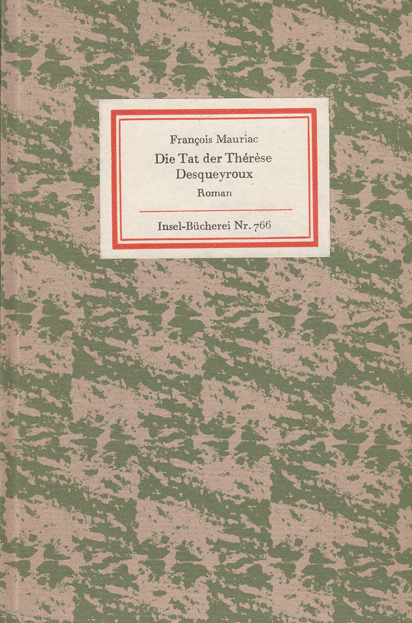 Die Tat der Thérèse Desqueyroux. Roman (Insel-Bücherei Nr. 766)